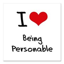 """I Love Being Personable Square Car Magnet 3"""" x 3"""""""