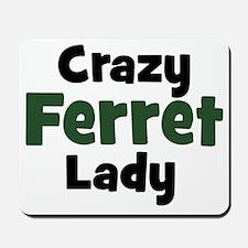 Crazy Ferret Lady Mousepad