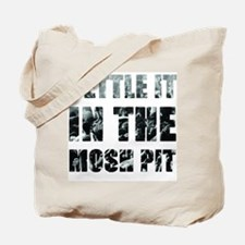 Settle It In The Pit Tote Bag