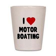 I Love Motor Boating Shot Glass