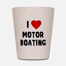 I Love Motor Boating Shot Glass