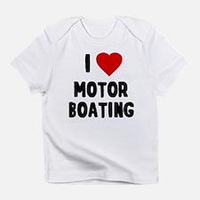 I Love Motor Boating Infant T-Shirt