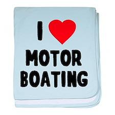 I Love Motor Boating baby blanket