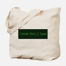 I break for(;;) loops Tote Bag