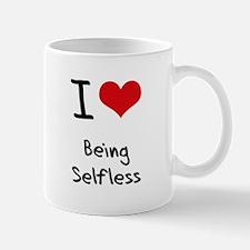 I Love Being Selfless Mug