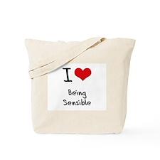 I Love Being Sensible Tote Bag