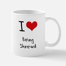 I Love Being Shrewd Mug