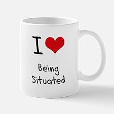I Love Being Situated Mug