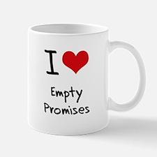 I Love Empty Promises Mug