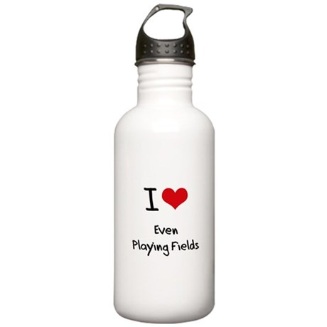 I Love Even Playing Fields Water Bottle