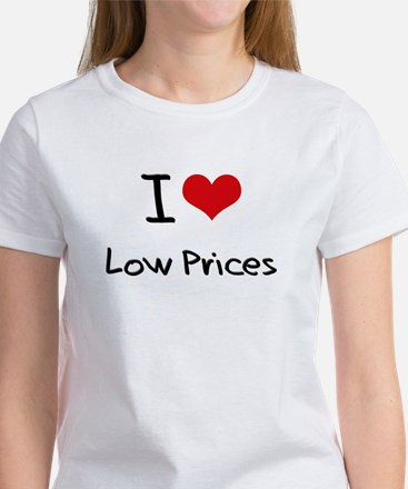 I Love Low Prices T-Shirt