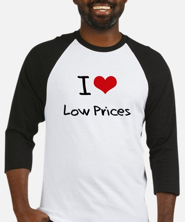 I Love Low Prices Baseball Jersey