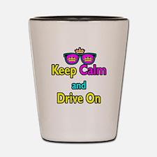 Crown Sunglasses Keep Calm And Drive On Shot Glass