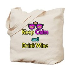 Crown Sunglasses Keep Calm And Drink Wine Tote Bag