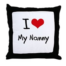 I Love My Nanny Throw Pillow