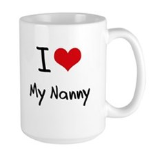 I Love My Nanny Mug