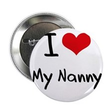 "I Love My Nanny 2.25"" Button"
