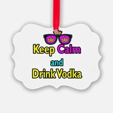 Crown Sunglasses Keep Calm And Drink Vodka Ornament