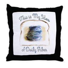 This is My Idea of Daily Fiber Throw Pillow