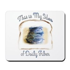 This is My Idea of Daily Fiber Mousepad