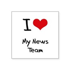 I Love My News Team Sticker