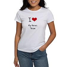 I Love My News Team T-Shirt