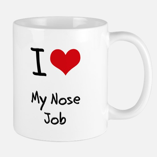 I Love My Nose Job Mug