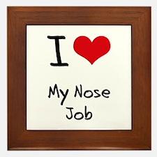 I Love My Nose Job Framed Tile