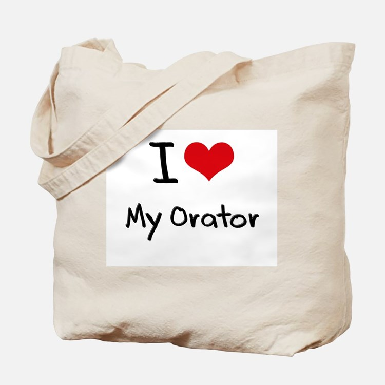 I Love My Orator Tote Bag