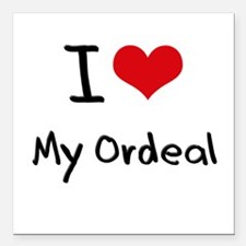 """I Love My Ordeal Square Car Magnet 3"""" x 3"""""""
