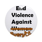 End Violence Against Everyone Ornament (Round)