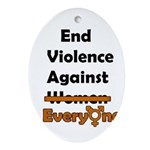 End Violence Against Everyone Ornament (Oval)