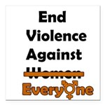End Violence Against Everyone Square Car Magnet 3
