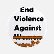 "End Violence Against Everyone 3.5"" Button"