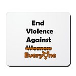 End Violence Against Everyone Mousepad