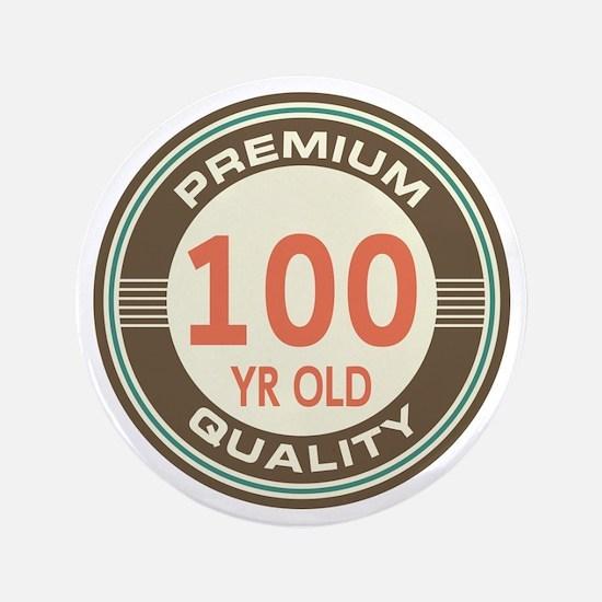 """100th Birthday Vintage 3.5"""" Button"""
