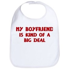 Boyfriend is a big deal Bib