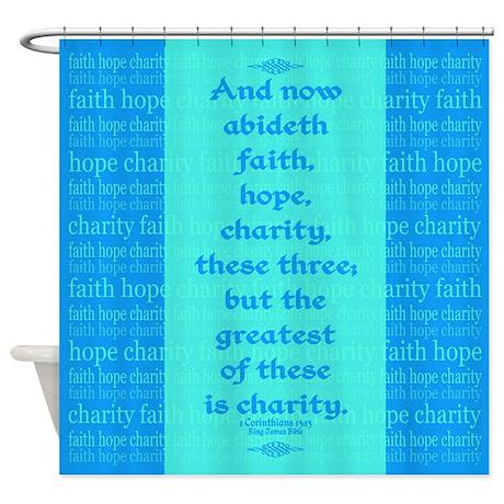 Faith Hope Charity Shower Curtain