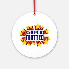 Matteo the Super Hero Ornament (Round)
