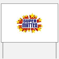 Matteo the Super Hero Yard Sign