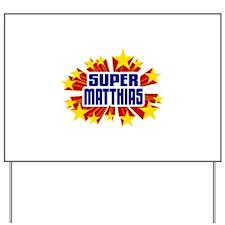 Matthias the Super Hero Yard Sign