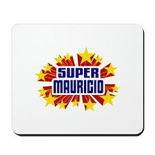 Mauricio the Super Hero Mousepad