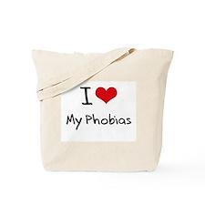 I Love My Phobias Tote Bag