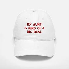 Aunt is a big deal Baseball Baseball Cap