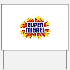 Misael the Super Hero Yard Sign