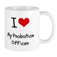 I Love My Probation Officer Small Mug