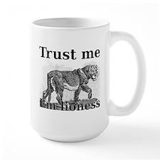 Trust me. I am a lioness. Mug