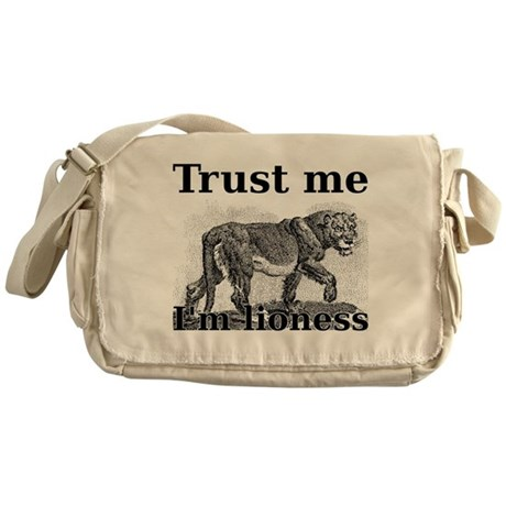Trust me. I am a lioness. Messenger Bag