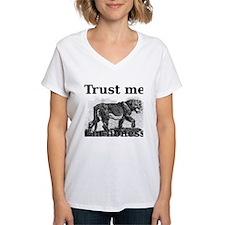 Trust me. I am a lioness. T-Shirt