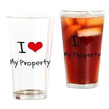 I Love My Property Drinking Glass